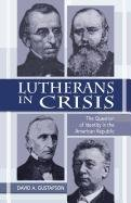 Lutherans in Crisis Op 9780800626594