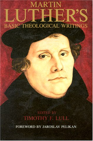 Luthers Basic Theological Writ 9780800623272