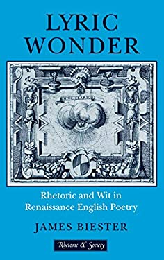 Lyric Wonder: Rhetoric and Wit in Renaissance English Poetry 9780801433139