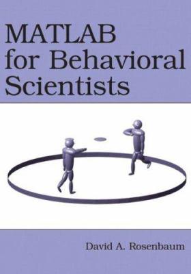 MATLAB for Behavioral Scientists 9780805862270