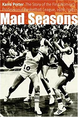 Mad Seasons: The Story of the First Women's Professional Basketball League, 1978-1981