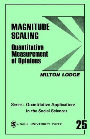 Magnitude Scaling: Quantitative Measurement of Opinions 9780803917477