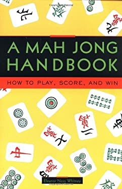 Mah Jong Handbook: How to Play, Score and Win 9780804832786