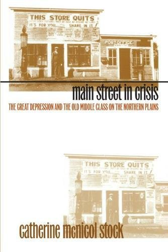 Main Street in Crisis: The Great Depression and the Old Middle Class on the Northern Plains 9780807820117