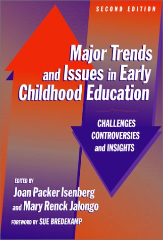 Major Trends and Issues in Early Childhood Education: Challenges, Controversies, and Insights 9780807743508