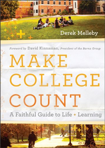 Make College Count: A Faithful Guide to Life and Learning 9780801013973