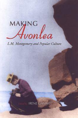 Making Avonlea 9780802084330