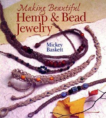 Making Beautiful Hemp & Bead Jewelry 9780806962610
