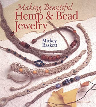 Making Beautiful Hemp & Bead Jewelry 9780806962757