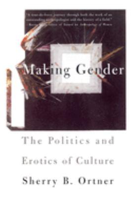 Making Gender: The Politics and Erotics of Culture 9780807046333