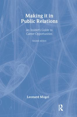 Making It in Public Relations: An Insider's Guide to Career Opportunities 9780805840216