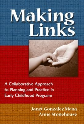 Making Links: A Collaborative Approach to Planning and Practice in Early Childhood Programs 9780807748435