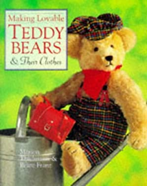 Making Lovable Teddy Bears & Their Clothes 9780806997124