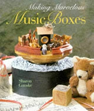 Making Marvelous Music Boxes 9780806942827