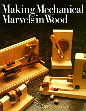 Making Mechanical Marvels in Wood 9780806973586