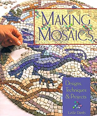 Making Mosaics: Designs, Techniques & Projects 9780806948720