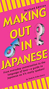 Making Out in Japanese: Revised Edition 9780804833967