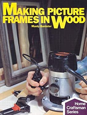 Making Picture Frames in Wood 9780806975429