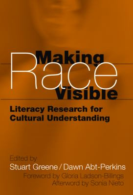 Making Race Visible: Literacy Research for Cultural Understanding 9780807743911