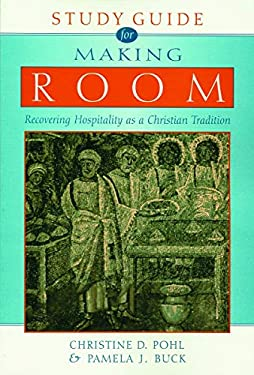 Making Room: Recovering Hospitality as a Christian Tradition 9780802849892