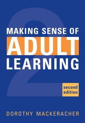 Making Sense of Adult Learning, Second Edition 9780802037787