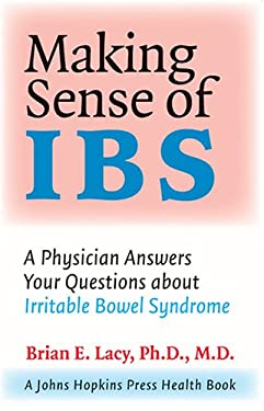 Making Sense of Ibs: A Physician Answers Your Questions about Irritable Bowel Syndrome 9780801884559