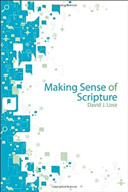 Making Sense of Scripture: Big Questions about the Book of Faith 9780806699530