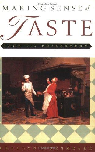 Making Sense of Taste: Food & Philosophy 9780801488139