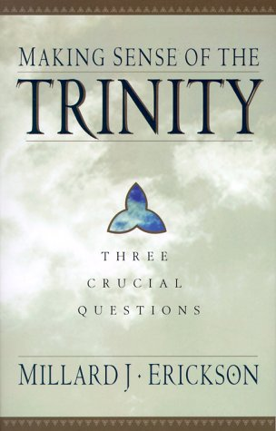 Making Sense of the Trinity: Three Crucial Questions