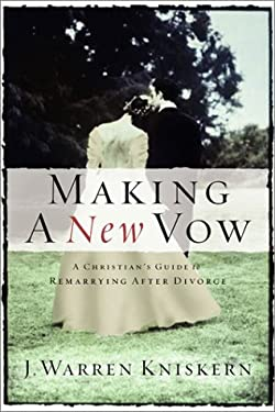 Making a New Vow: A Christian's Guide to Remarriage 9780805426168
