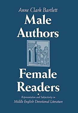 Male Authors, Female Readers: Representation and Subjectivity in Middle English Devotional Literature 9780801430381