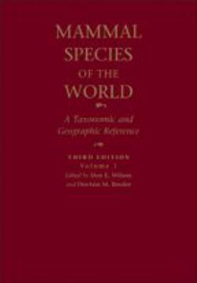 Mammal Species of the World: A Taxonomic and Geographic Reference - 3rd Edition