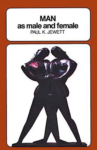 Man as Male and Female: A Study in Sexual Relationships from a Theological Point of View 9780802815972
