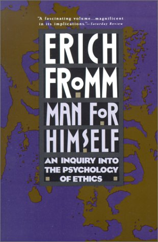 Man for Himself: An Inquiry Into the Psychology of Ethics 9780805014037
