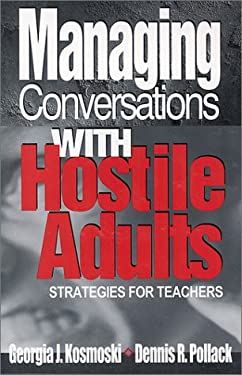 Managing Conversations with Hostile Adults: Strategies for Teachers 9780803968103