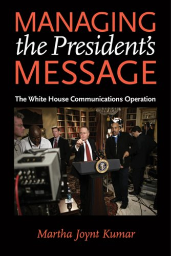 Managing the President's Message: The White House Communications Operation 9780801895593