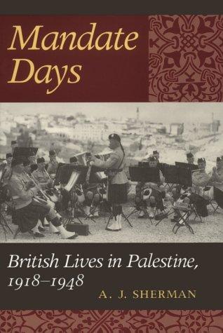 Mandate Days: British Lives in Palestine, 1918-1948