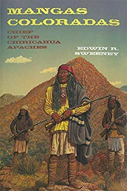 Mangas Coloradas: Chief of the Chiricahua Apaches 9780806130637