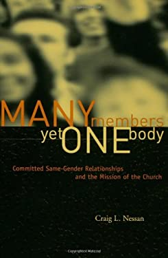 Many Members Yet One Body: Committed Same-Gender Relationships and the Mission of the Church 9780806649030
