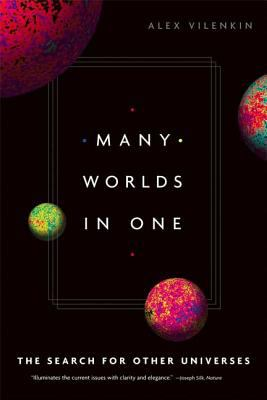 Many Worlds in One: The Search for Other Universes 9780809067220