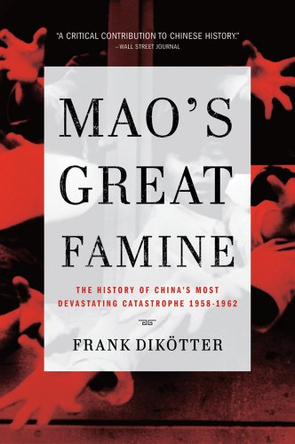 Mao's Great Famine: The History of China's Most Devastating Catastrophe, 1958-1962 9780802779236