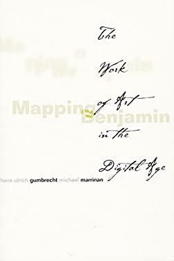 Mapping Benjamin: The Work of Art in the Digital Age 9780804744355