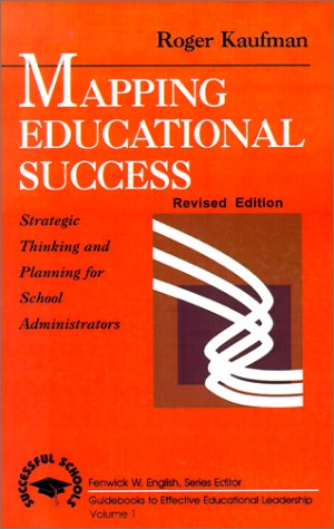 Mapping Educational Success: Strategic Thinking and Planning for School Administrators 9780803962033