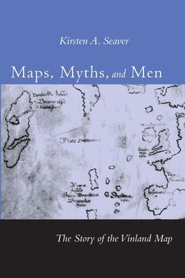 Maps, Myths, and Men: The Story of the Vinland Map 9780804749626
