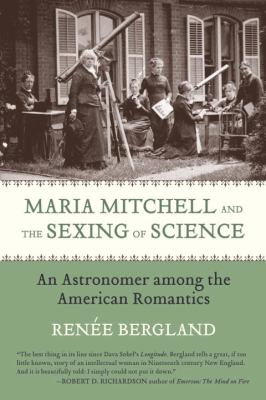 Maria Mitchell and the Sexing of Science: An Astronomer Among the American Romantics 9780807021422