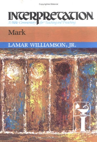 Mark: Interpretation: A Commentary for Preaching and Teaching 9780804231213