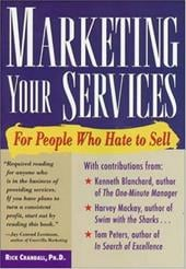 Marketing Your Services: For People Who Hate to Sell