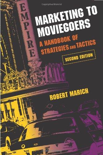 Marketing to Moviegoers: A Handbook of Strategies and Tactics 9780809328840