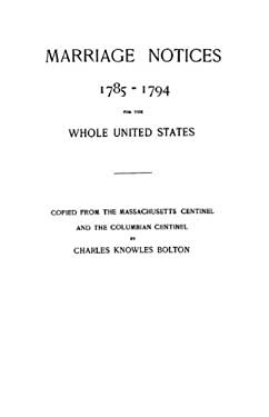 Marriage Notices, 1785-1794 9780806300450
