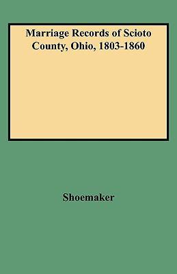 Marriage Records of Scioto County, Ohio, 1803-1860